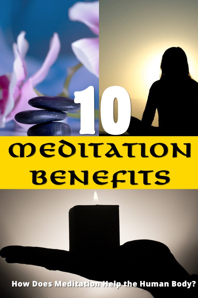 10 Top Meditation Benefits: How Does Meditation Help The Human Body?