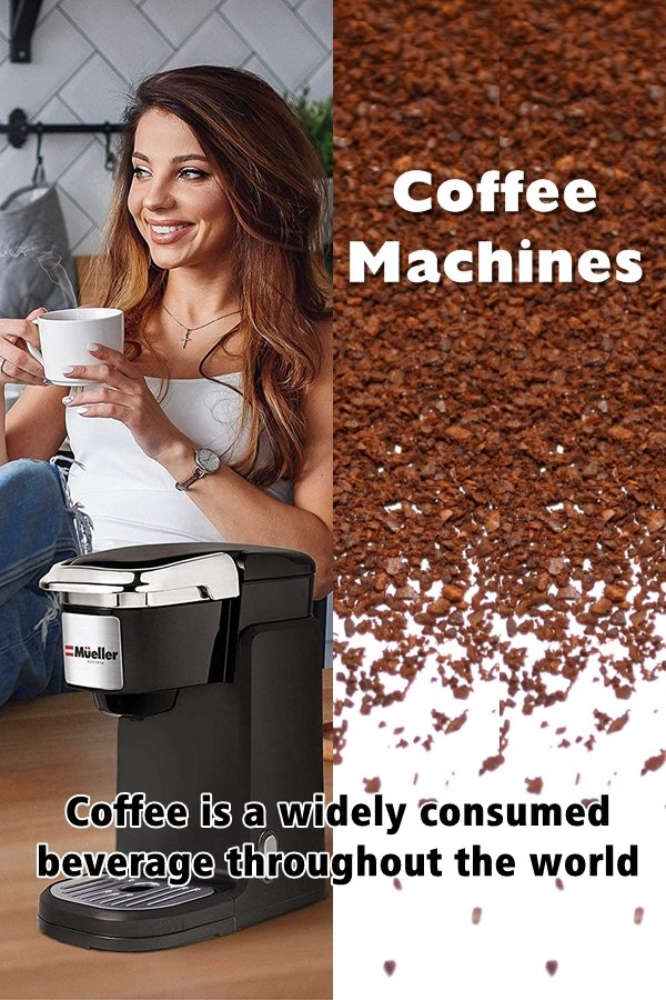Today There Are Many Types Of Coffee Machines Available In The Market. Machines Adopting Different Technologies And With Varying Capacities Are Introduced In The Market To Cater The Needs Of The Consumers.