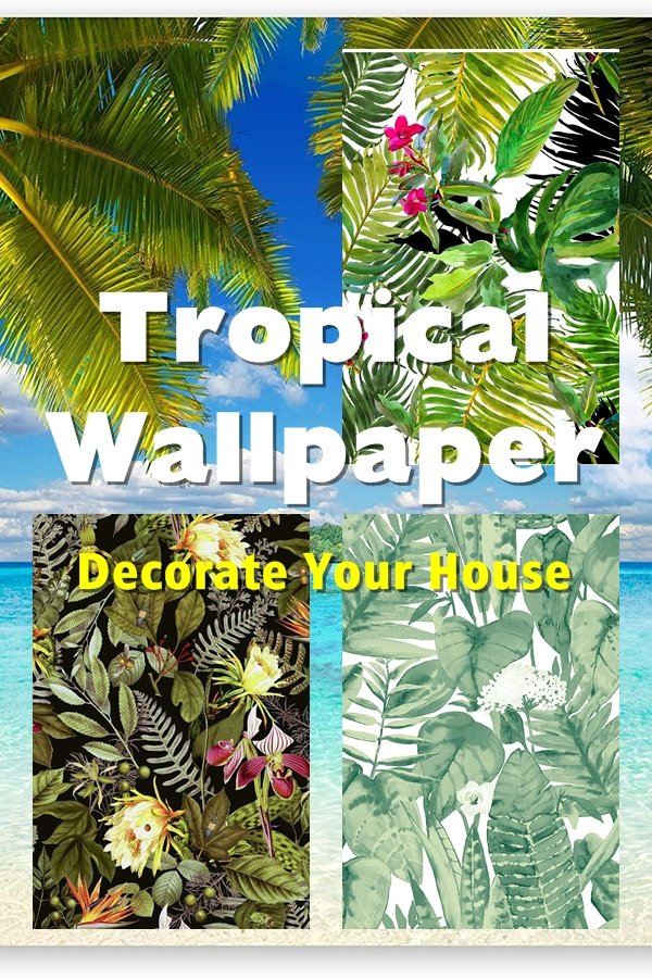 Wallpaper Comes In So Many Different Tropical Designs And Styles That You'll Have A Lot Of Choice On What You Want On Your Walls.