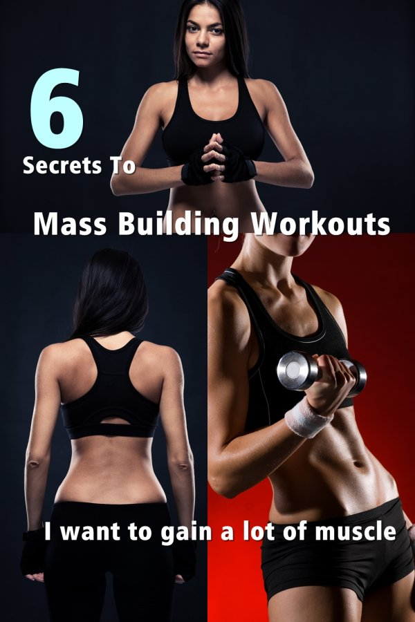 6 Secrets To Effective Mass Building Workouts And Some Helpful Tips About Gaining Mass! Try Them And See How They Affect Your Results