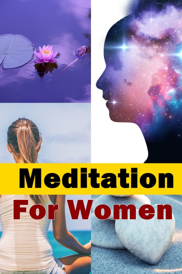 In Today's World, When Women Are Challenged To Be Career Women, Mothers And Wives, All At The Same Time, Meditation Can Be Essential In A Woman's Life And Can Help Her Overcome Daily Problems, Both Professional And Personal Life-related Problems.