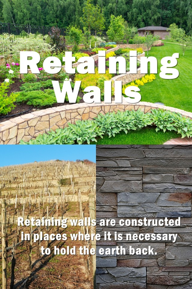 Retaining Walls Are Constructed In Places Where It Is Necessary To Hold The Earth Back. They Are Built To Resist Pressure From The Soil And Earth.