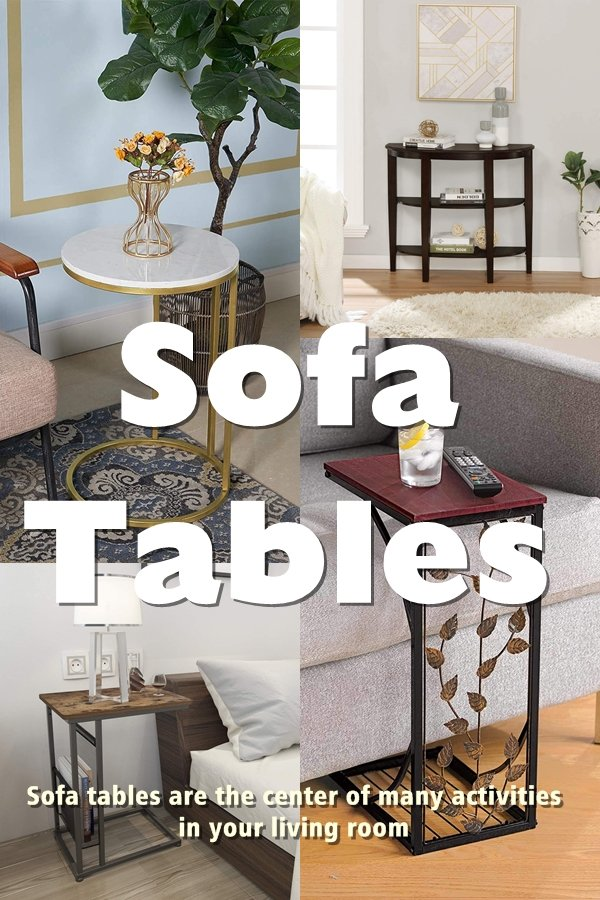 Sofa Tables Are The Center Of Many Activities In Your Living Room And Even Other Rooms Throughout Your Home As Well.