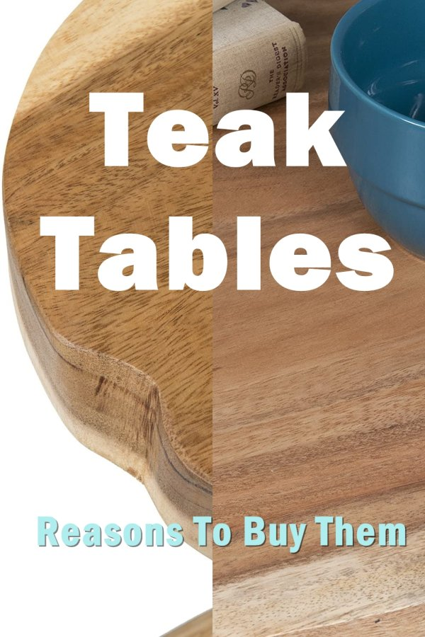 Are You Trying To Make Your Final Decision On Whether Or Not You Should Purchase Teak Tables For Your Home?